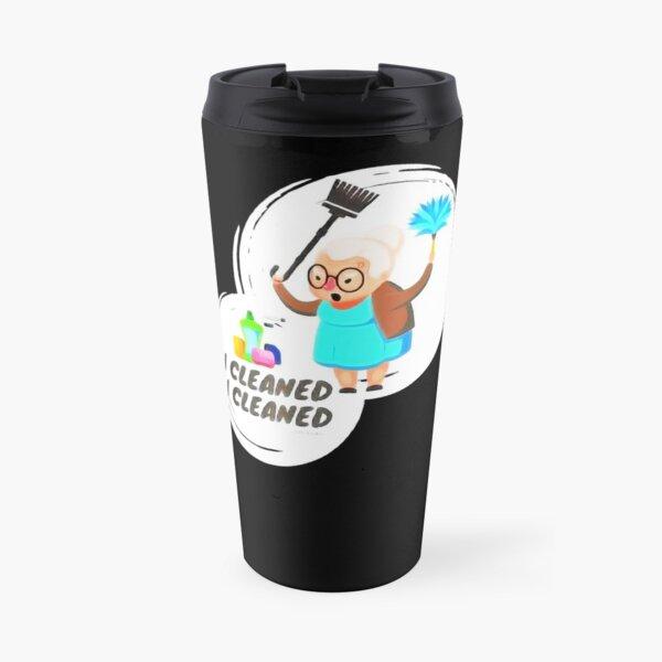 I Cleaned I Cleaned Funny Housekeeping Granny Broom Duster Travel Mug