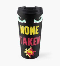 None Taken Travel Mug