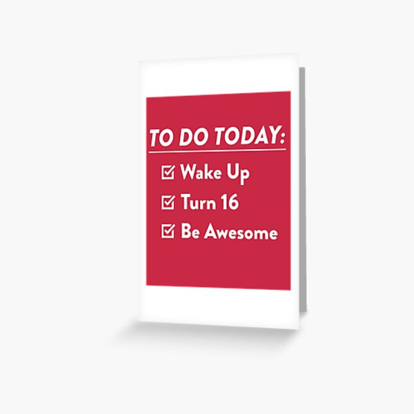 16th  Birthday Checklist Be Awesome 16th Years Old T-Shirt Greeting Card