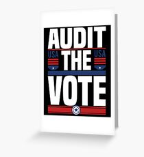 Audit The Vote - Trump Is Not My President  Greeting Card
