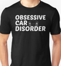 Obsessive Car Disorder - OCD Just One More Car T-Shirt