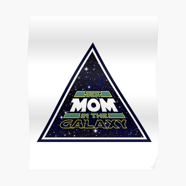 Amazing Mom Gift Best Mom In The Galaxy Poster