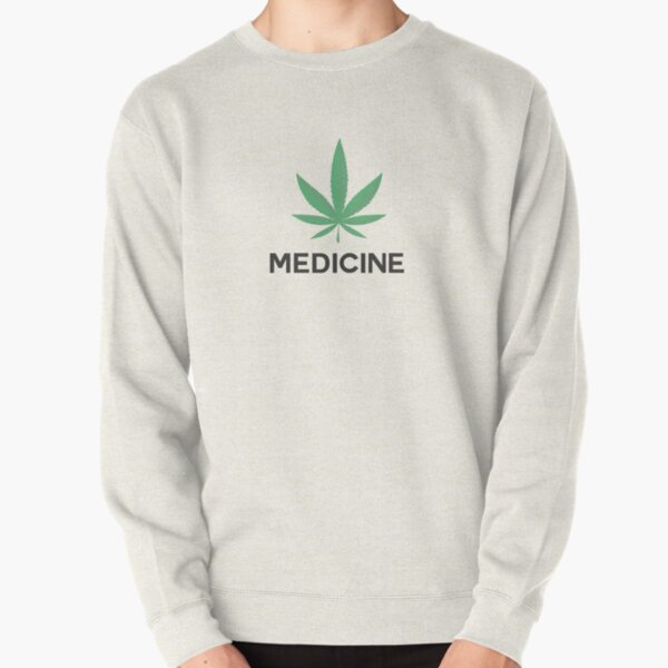 Marijuana is Medicine Pullover Sweatshirt