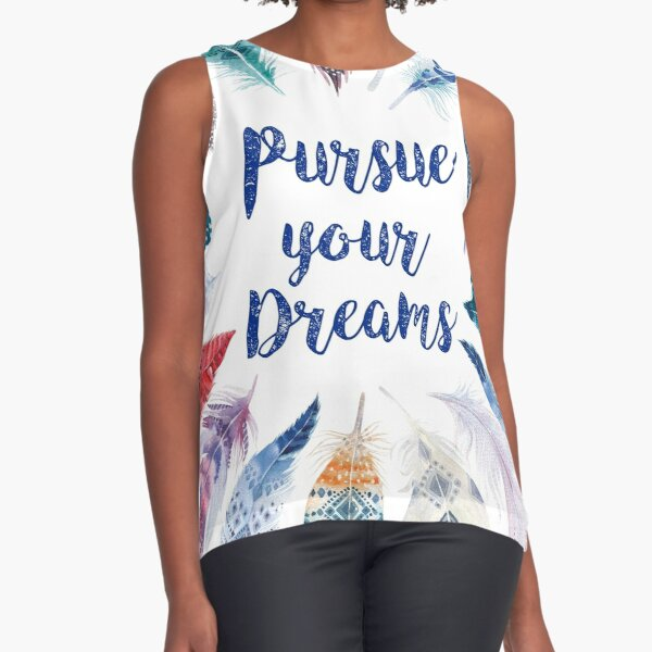 Feathers, Pursue your dreams Blusa sin mangas