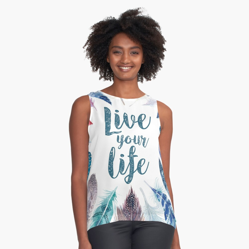 Feathers, Live your life Blusa sin mangas