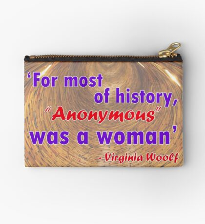 For most of history, Anonymous was a woman - Virginia Woolf Quote Studio Pouch
