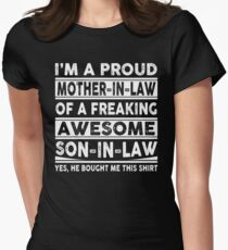 I'm A Proud Mother In Law Of A Freaking Awesome Son In Law  T-Shirt