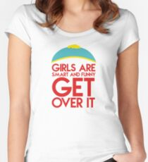 """Cartman's quote """"Girls are smart and funny, get over it"""" Women's Fitted Scoop T-Shirt"""