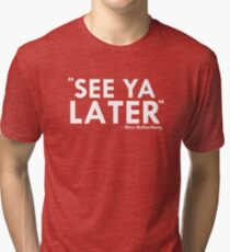 See ya later! (Hulkenberg) Tri-blend T-Shirt