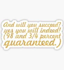 """And will you... """"Dr. Seuss"""" Inspirational Quote (Creative) Sticker"""