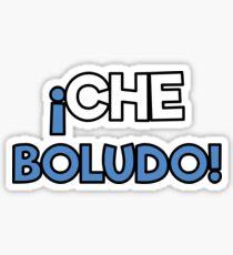 Che Boludo Argentine Phrase Sticker