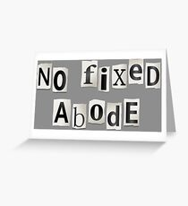 No fixed abode. Greeting Card