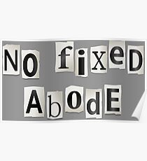 No fixed abode. Poster