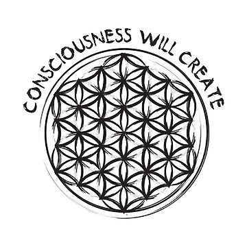 Sacred Geometry: Flower Of Life - Consciousness Quote (Short) - Large by pubicbear