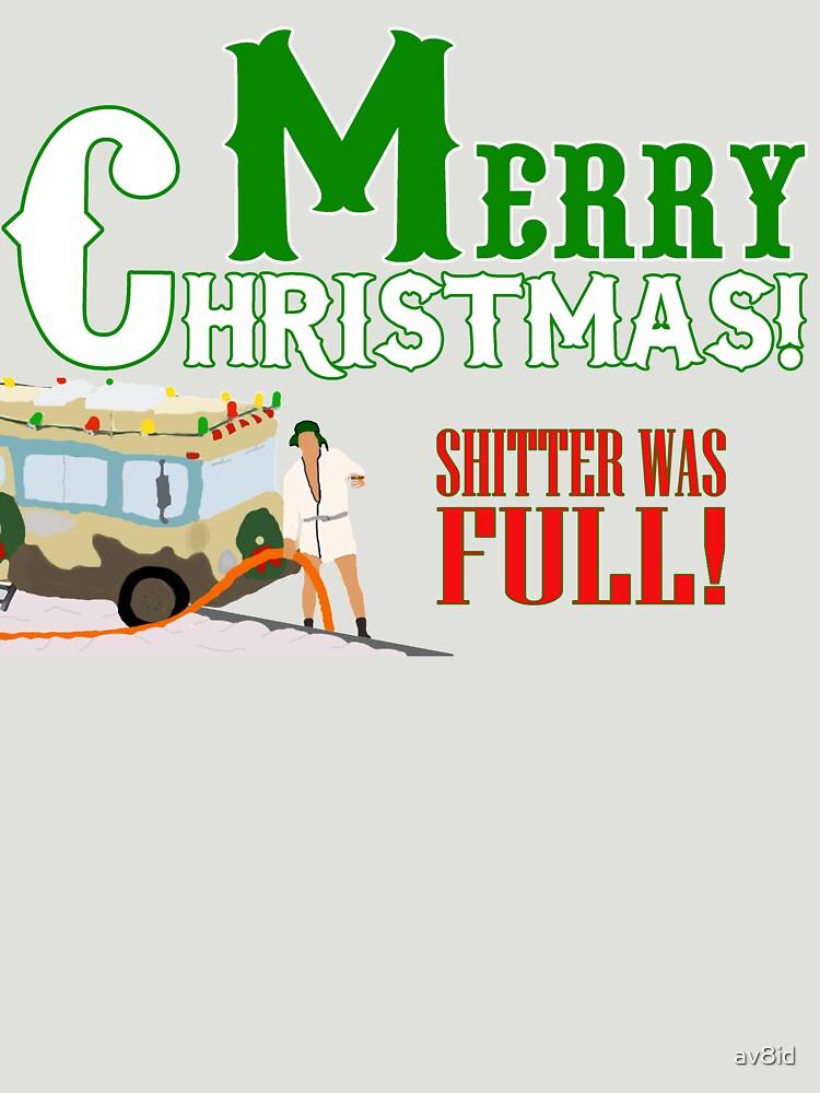 Merry Christmas Shitter Was Full by av8id