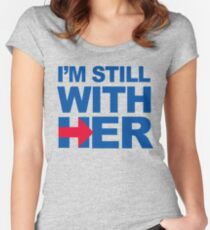 I'm Still With Her Women's Fitted Scoop T-Shirt