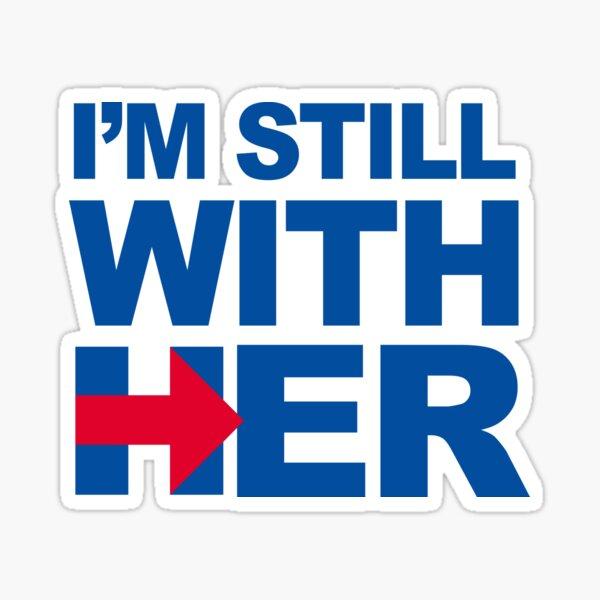 I'm Still With Her Sticker