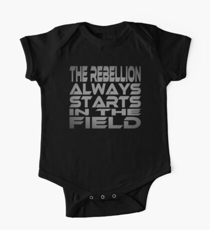 The Rebellion Always Starts in the Field Kids Clothes