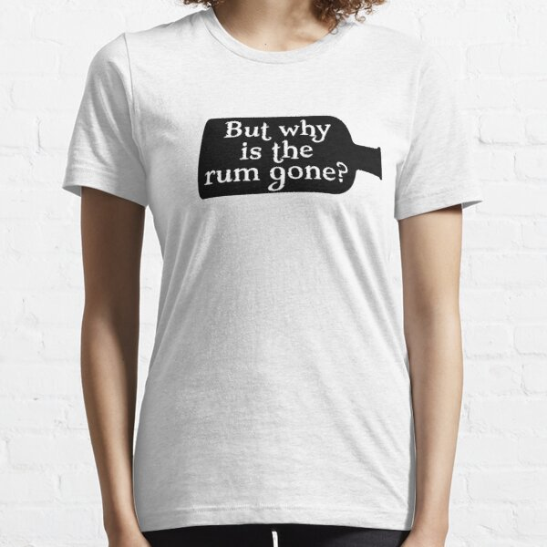 Captain Jack Sparrow - But why is the rum gone?  Essential T-Shirt