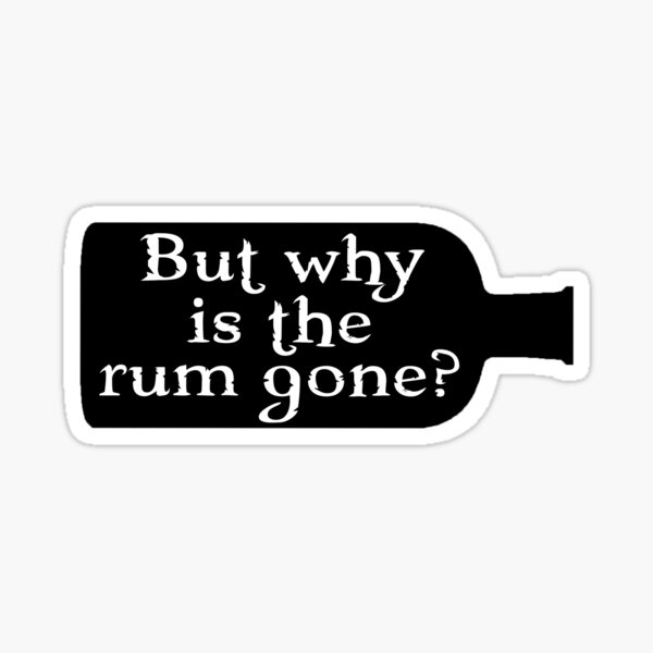 Captain Jack Sparrow - But why is the rum gone?  Sticker