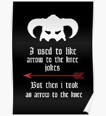 Arrow to the knee jokes Poster