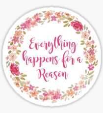 Everything Happens for a Reason 2 Sticker