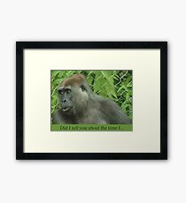Did I tell you about the time I... Framed Print