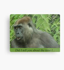 Did I tell you about the time I... Metal Print
