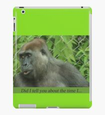 Did I tell you about the time I... iPad Case/Skin