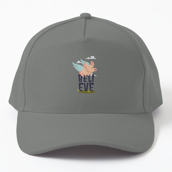 believe pigs can fly  Baseball Cap