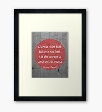 Success is not final. Winston Churchill Framed Print