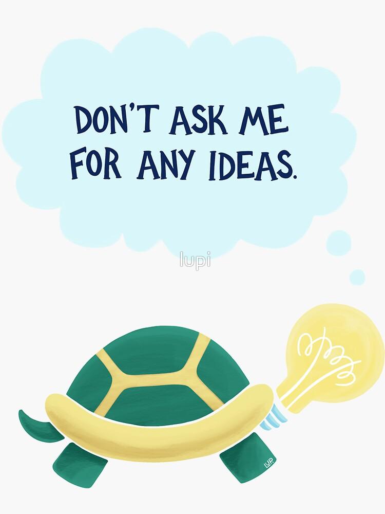 Idea Turtle by lupi
