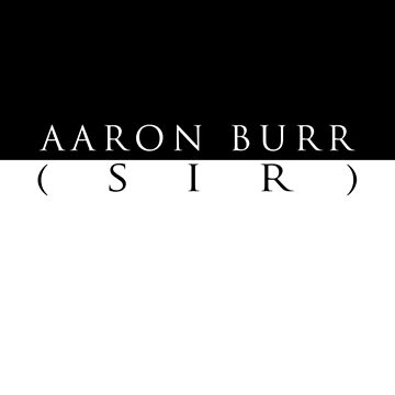 Aaron Burr (Sir) by DAMMIT-ANDERSON