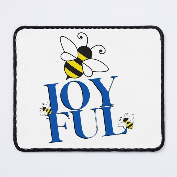 Bee Joyful, be joyful Mouse Pad