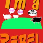 I'm A Rebel T-shirt Design by muz2142