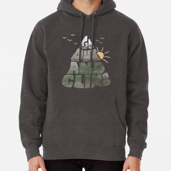 Go out and Climb Pullover Hoodie