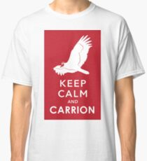 Keep Calm and Carrion Classic T-Shirt