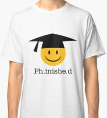 Ph.inishe.d Phd Doctoral Cap Smiley Classic T-Shirt