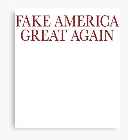 Fake America Great Again Canvas Print