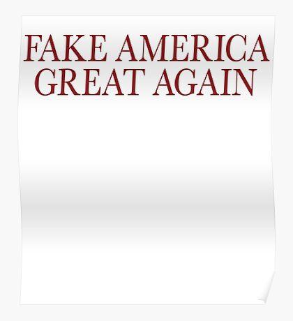Fake America Great Again Poster