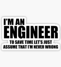 Engineer Funny T shirt Engineers are never wrong T shirt Shirt Funny Tees Sticker