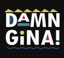 DAMN GINA! | Unisex T-Shirt