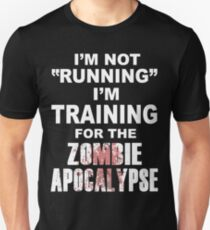 I'm Not Running I'm Training for the Zombie Apocalypse Slim Fit T-Shirt