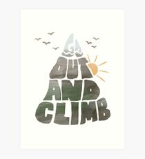 Go out and Climb Art Print