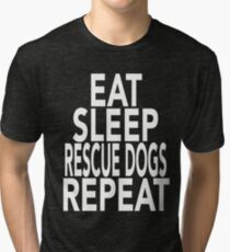 Eat Sleep Rescue Dogs Repeat T-Shirt Gift For Animal Lover Shelter Worker Funny Tri-blend T-Shirt