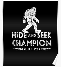 Hide &Seek Champion Since 1967 Shirt Funny Bigfoot Sasquatch Poster