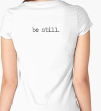 Be Still Women's Fitted Scoop T-Shirt