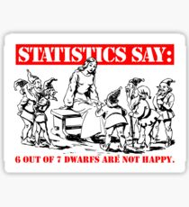 Statistics Say: 6 out of 7 dwarfs are not happy. Sticker