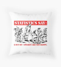Statistics Say: 6 out of 7 dwarfs are not happy. Throw Pillow
