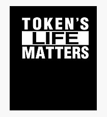 Sou-th Park Token's Life Matters T Shirt Photographic Print